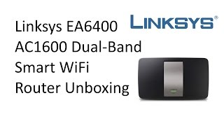 Linksys EA6400 AC1600 Dual-Band Smart Wifi Router Unboxing