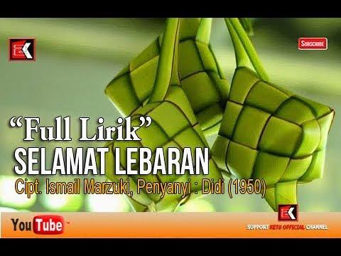 Full Lirik Selamat Lebaran Cipt Ismail Marzuki Penyanyi