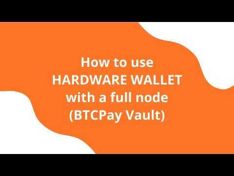 How To Use A Hardware Wallet With Your Full Bitcoin Node (BTCPay Vault) 🔐✅