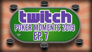 Twitch Poker Moments 2019 ep. 7