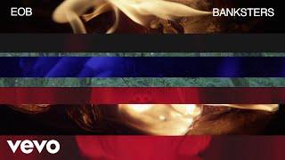 EOB - Banksters (Visualizer)