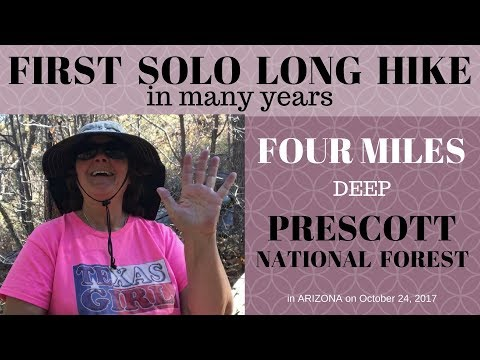 A DAY IN THE LIFE #4: Solo Hike. Four Miles Deep in the Prescott National Forest.