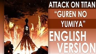 """Guren no Yumiya"" ENGLISH VERSION - MELIFIRY - Attack on Titan opening 1"