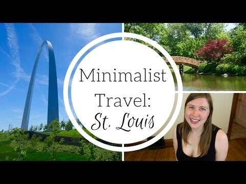 How to Travel Like a Minimalist   St. Louis Edition