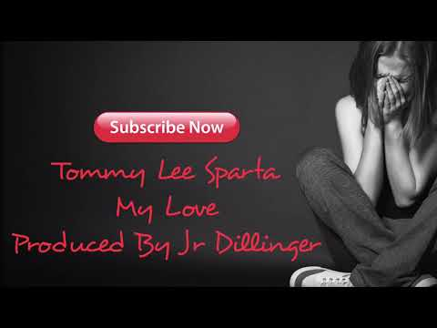 Tommy Lee Sparta-my Love Official Audio