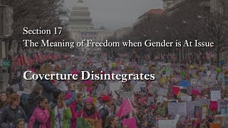 MOOC WHAW2.4x | 17.6 Coverture Disintegrates | The Meaning of Freedom when Gender is At Issue