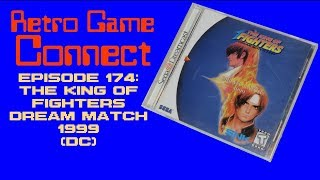Retro Game Connect #174: The King of Fighters: Dream Match 1999 (DC)
