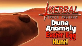 Kerbal Space Program! | Easter Egg Hunting | The Duna Anomaly!