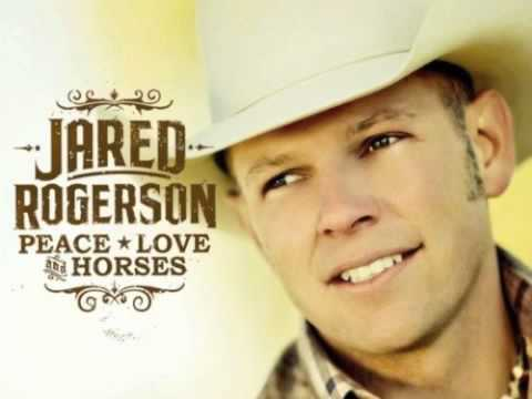 Jared Rogerson - Peace, Love and Horses