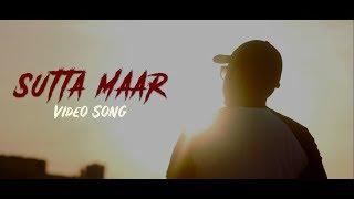 SUTTA MAAR SONG | Official Video | The Idiotz
