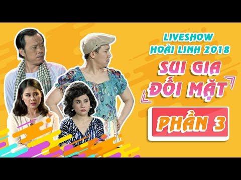 Liveshow Hoài Linh 2018 SUI GIA ĐỐI MẶT Phần 3 - NSƯT Hoài Linh ft Ngọc Giàu, Trấn Thành, Cát Phượng