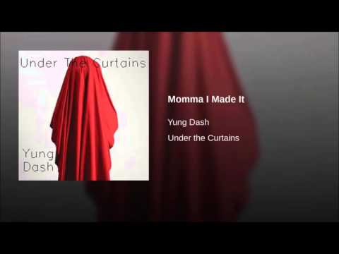 Yung Dash - Momma I Made It[HQ]