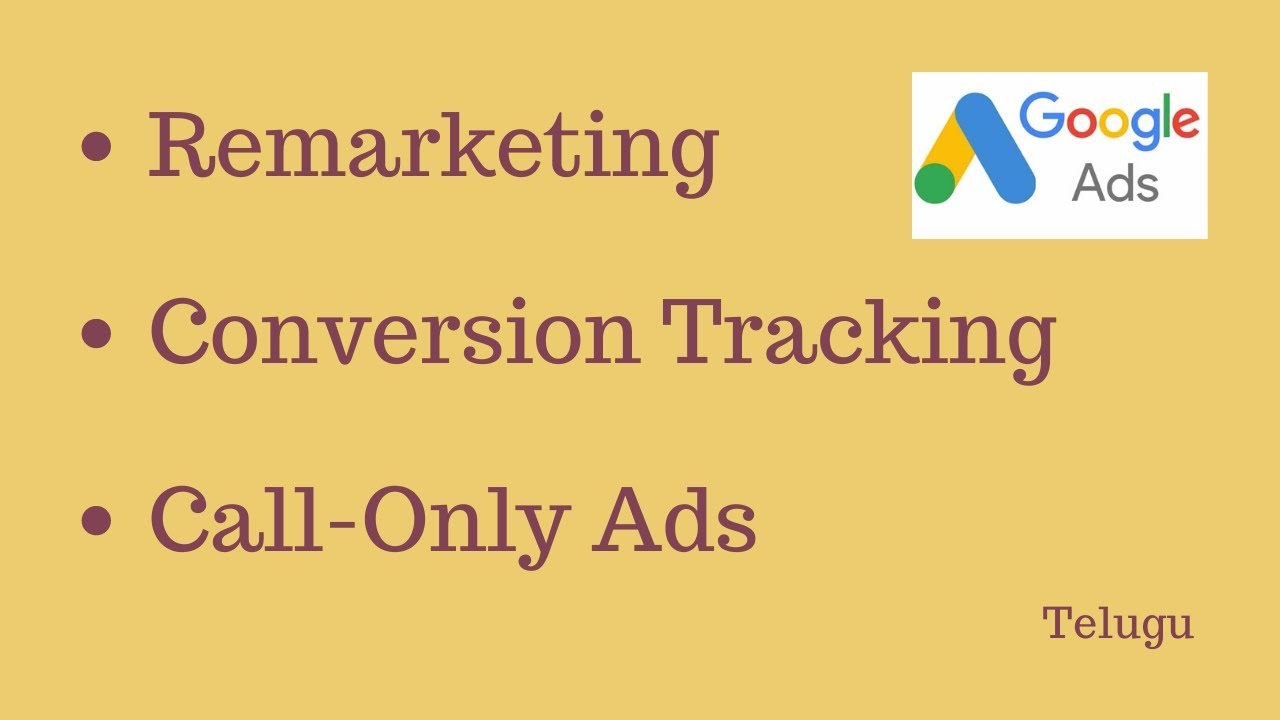 How to do Remarketing and Conversion Tracking   How to create Call-Only ads in Google Ads
