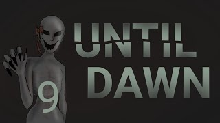 Let's Play Until Dawn part 9 The Person Behind the Mask