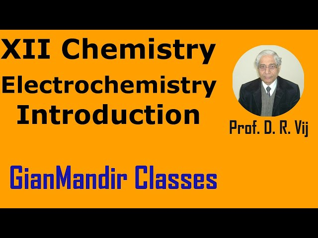 XII Chemistry | Electrochemistry | Introduction by Gourav Sir