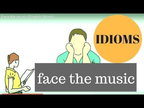Face the music (English Idiom)