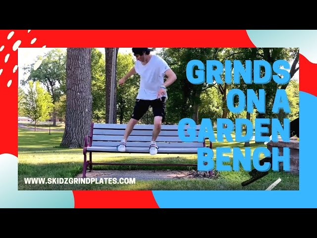 Grinds on a Garden Bench | Skidz Grindplates