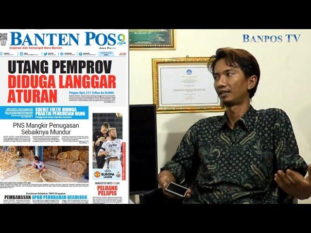 Utang Pemprov Diduga Langgar Aturan || PNS Mangkir Penugasan Sebaiknya Mundur || Banten Pos Hari Ini