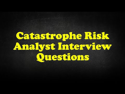 catastrophe risk analyst interview questions youtube
