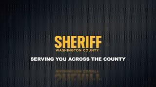 The Washington County Sheriff's Office Serves You