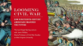 "Lee Chapel Spring Lecture w/ Jason Phillips, ""Looming Civil War"""