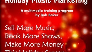 Holiday Music Marketing Course - Sell More Christmas Music, Book More Shows