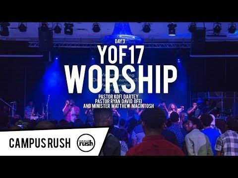 YOF17 DAY 3 Session 2 - Pastor Kofi Dartey & Minister Matthew Mcintosh Worship Set