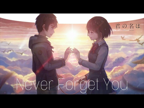 「Nightcore」→ Never Forget You (Switching Vocals) ☆Kimi No Na Wa☆