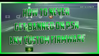 How To Not Get Banned On PSN Any Custom Firmware (2018)
