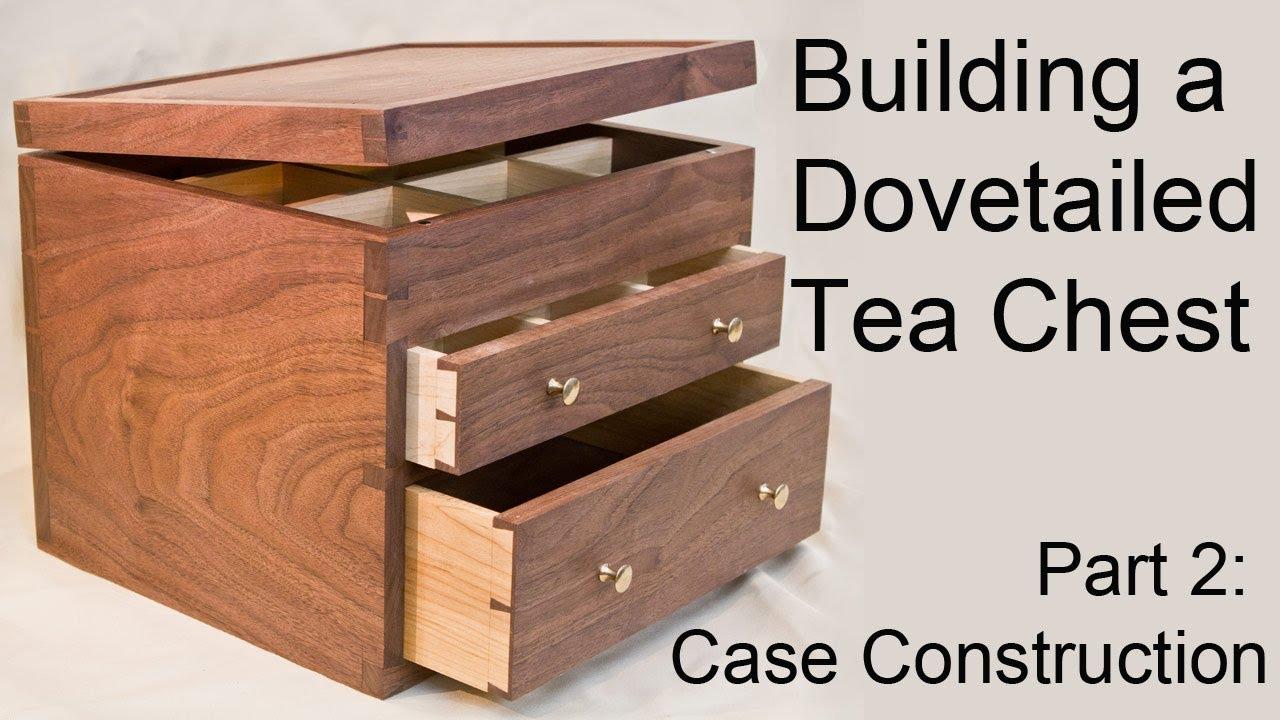 Building A Dovetailed Tea Chest Case Construction Part 2 Youtube