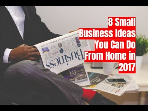 8 Small Business Ideas You Can Do From Home in 2017