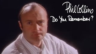 Phil Collins - Do You Remember? (Official Music Video)