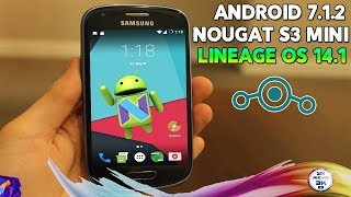 ▶ Actualiza a Android Nougat 7.1.2 Galaxy S3 Mini Lineage Os 14 ◀ Andro3000