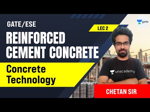 Concrete Technology | L:2 | Reinforced Cement Concrete | GATE/ESE 2022 Exam | Chetan Sir