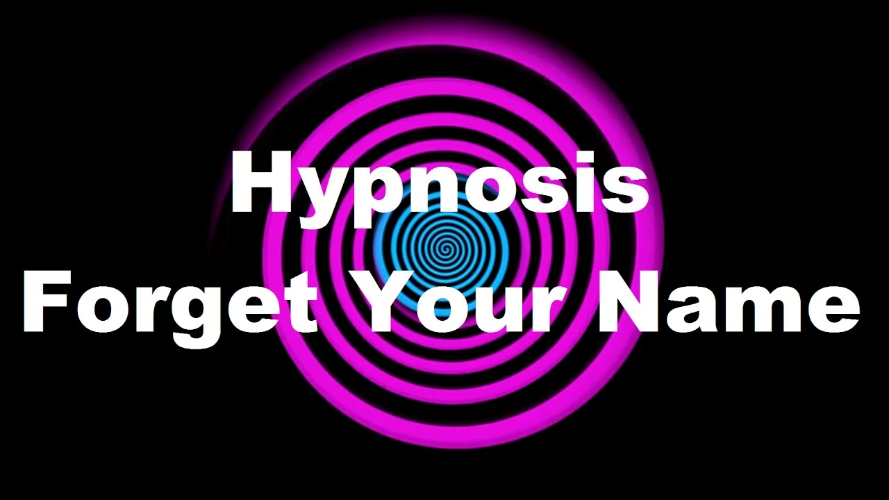 Your Name: Hypnosis: Forget Your Name