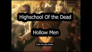Highschool Of The Dead - Hollow Men (Ending 11) (Dark Hunter)