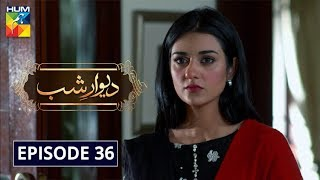 Deewar e Shab  Episode 36 HUM TV Drama 22 February 2020