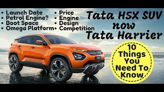 Tata H5X SUV now Tata Harrier - 10 things you need to know. Price, Launch, Interior.