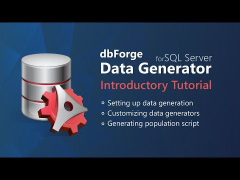 DbForge Data Generator For SQL Server Introductory Tutorial