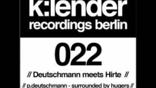 Pierre Deutschmann - Surrounded By Hugers (Original)