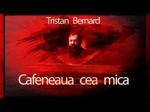 Tristan Bernard - Cafeneaua cea mica