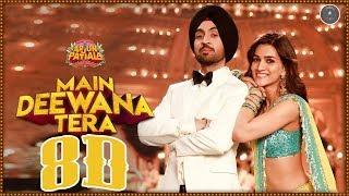 8D Audio - Guru Randhawa - Main Deewana Tera - Arjun Patiala - Diljit Dosanjh, Kriti Sanon