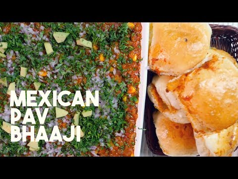Mexican Pav Bhaji - Gourmet Bawarchi