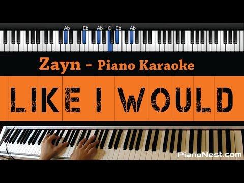 Zayn - Like I Would - Piano Karaoke / Sing Along / Cover With Lyrics