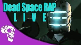 "Dead Space Rap - ""Keeping Me Human"" - LIVE Performance"