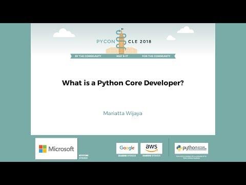 Mariatta Wijaya - What is a Python Core Developer? - PyCon 2018