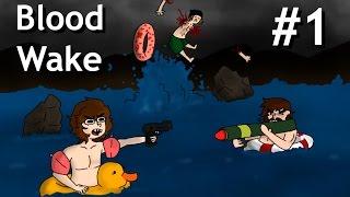 Sampan Slam - Blood Wake - PART 1 - Bad Games Good Games