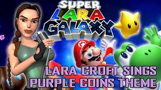 🎵 [MAD] Lara Croft sings Purple Coins Theme (Super Mario Galaxy)