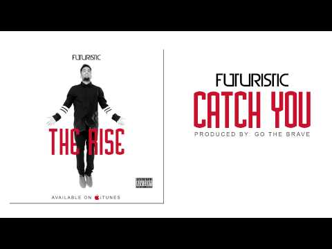 Futuristic - Catch You