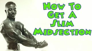 How To Get A Slim Midsection - Bodybuilding Tips To Get Big